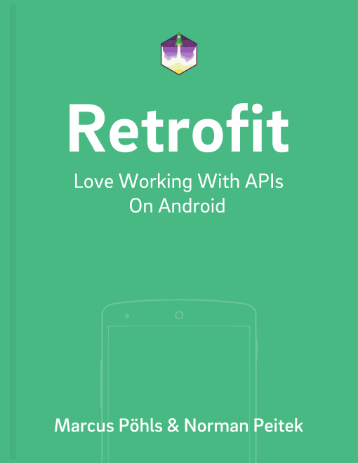 Retrofit 2 — Creating a Sustainable Android Client